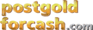 postgoldforcash.com